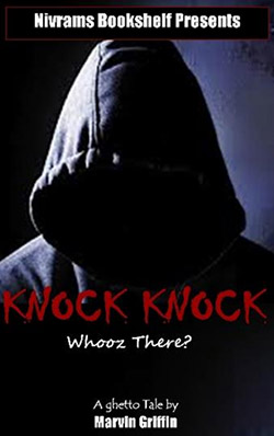 """KNOCK KNOCK WHOOZ THERE?"" -- A GHETTO TALE BY MARVIN GRIFFIN  Photo Courtesy:  BlackNews.com / Marvin Griffin"