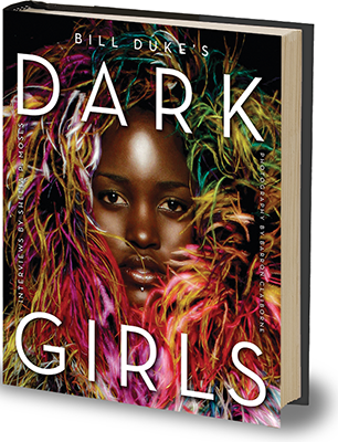"""Dark Girls"" by Bill Duke, Shelia P. Moses, and Barron Claiborne.  Photo Courtesy:  Blacknews.com"