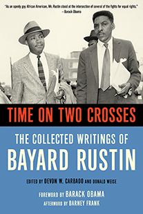 """""""Bayard Rustin was an unyielding activist for civil rights, dignity, and equality for all. As an openly gay African American, Mr. Rustin stood at the intersection of several of the fights for equal rights."""" -- President Barack Obama"""