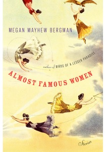 Almost Famous Women By Megan Mayhew Bergman.  Photo Courtesy:  Oprah Book Club 2.0 Newsletter