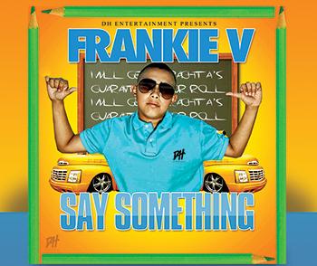 frankie_v_say_something_single